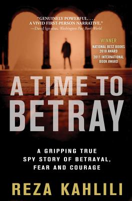 A Time to Betray By Kahlili, Reza