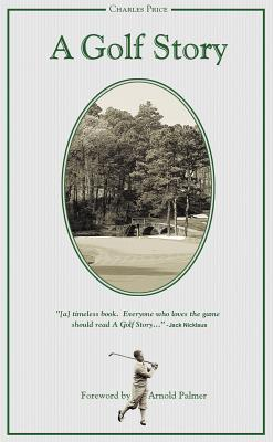 A Golf Story By Price, Charles/ Palmer, Arnold (FRW)